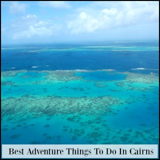 Best Adventure Things To Do In Cairns