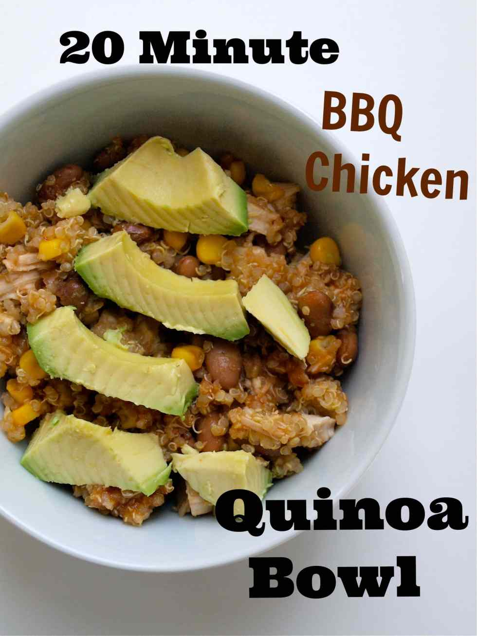 20 minute BBQ chicken quinoa bowl. A healthy dinner in one bowl and ready in 20 minutes!