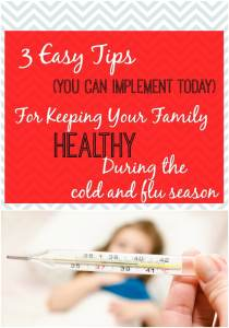 Do these 3 things to keep your family HEALTHY during the cold and flu season!