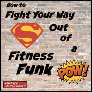 Use these tips to get your motivation back and fight your way out of a fitness funk!
