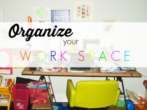 How to Organize Your Workspace--get inspired to give your workspace organized. Lots of ideas here!