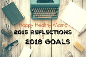 ealthy Mama Reflections and Goals