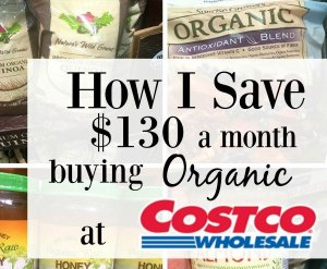 How I Save $130 a month buying organic at Costco