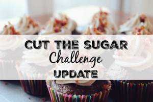cut-the-sugar-challenge-update