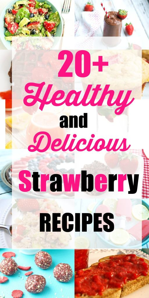 Who loves strawberries? Here are 20+ healthy strawberry recipes! Strawberry desserts, strawberry salads, strawberry smoothies....it's all here!