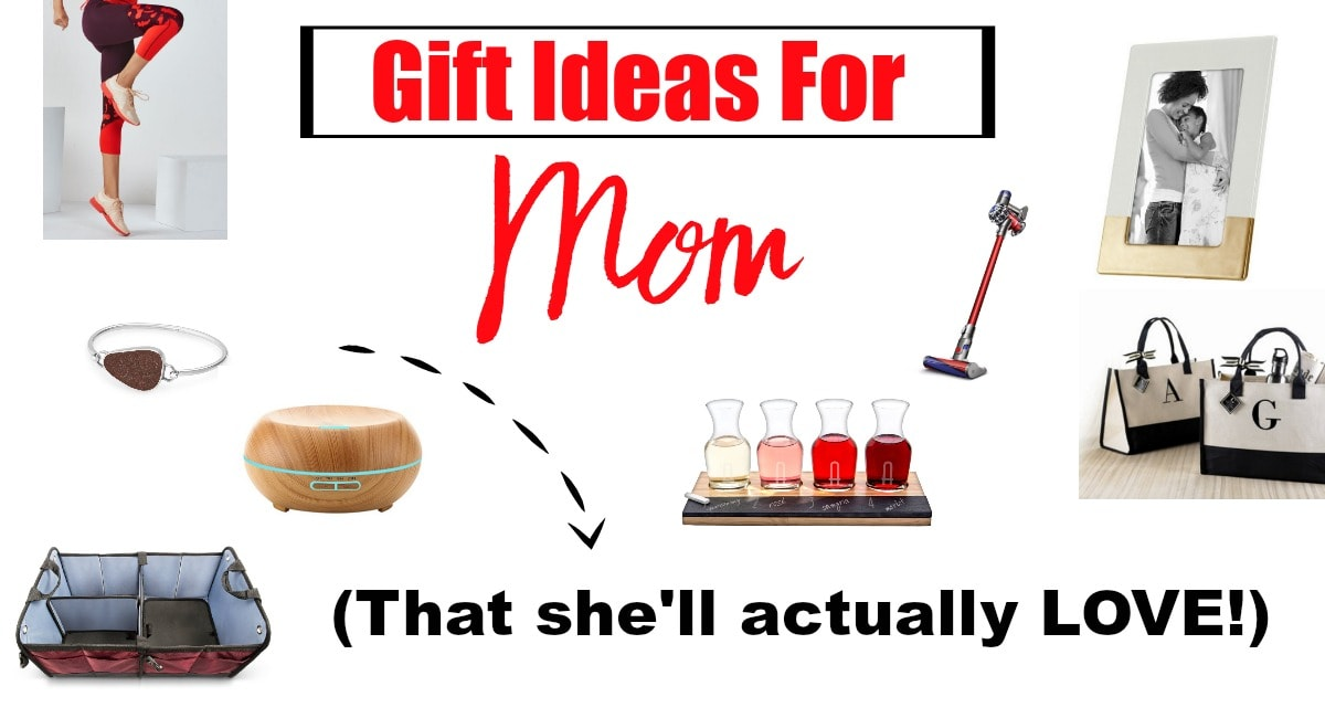 Gift Ideas For Moms That She Ll Actually Love Happy Healthy Mama