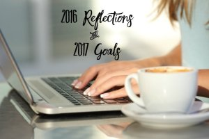 2016 Reflections and 2017 Goals