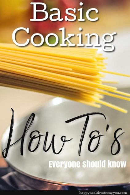 Basic Cooking How To's Everyone Should Know