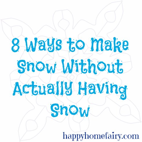 how to make snow without actually having snow - these ideas are great!