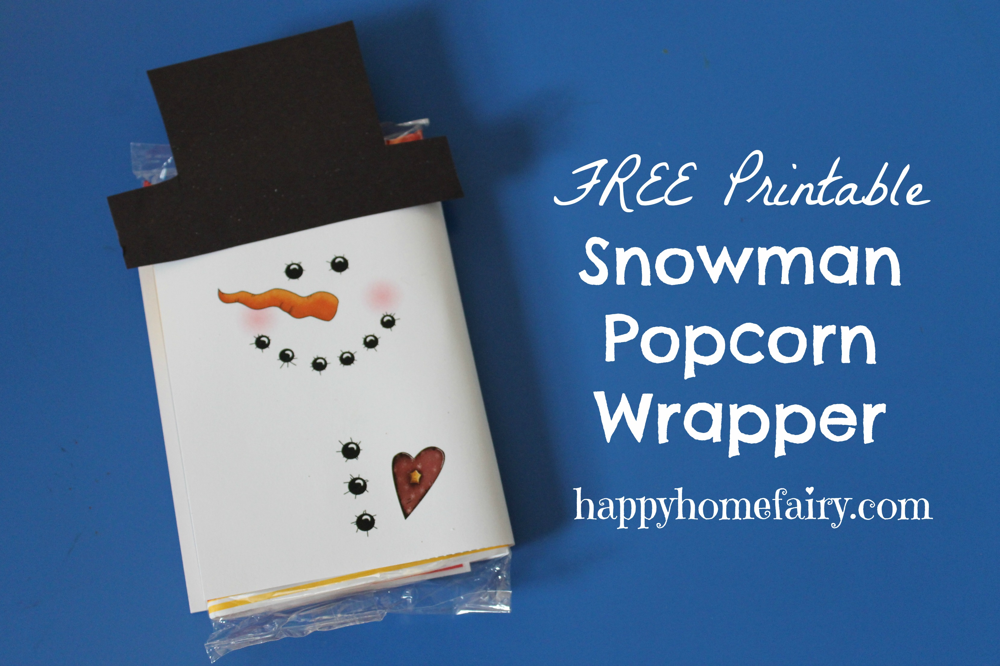 image regarding Snowman Candy Bar Wrapper Free Printable known as Snowman Popcorn Wrapper - Totally free Printable! - Pleased Household Fairy