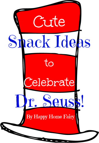 cute snack ideas to celebrate dr. seuss at happyhomefairy.com!