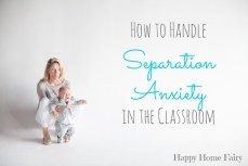 How to Handle Separation Anxiety in the Classroom