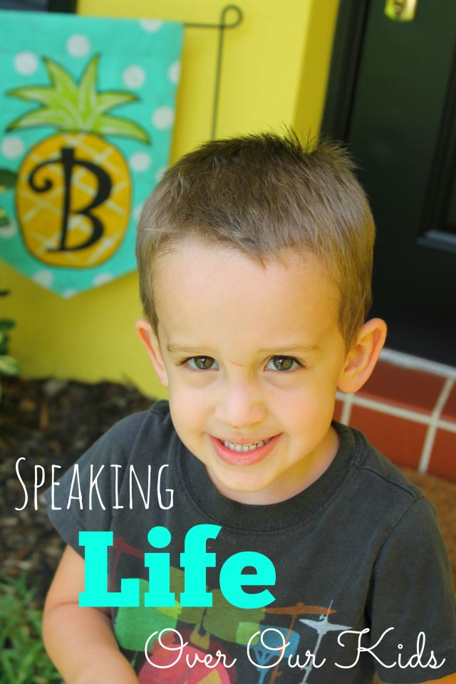 20 phrases to speak LIFE over our kids!