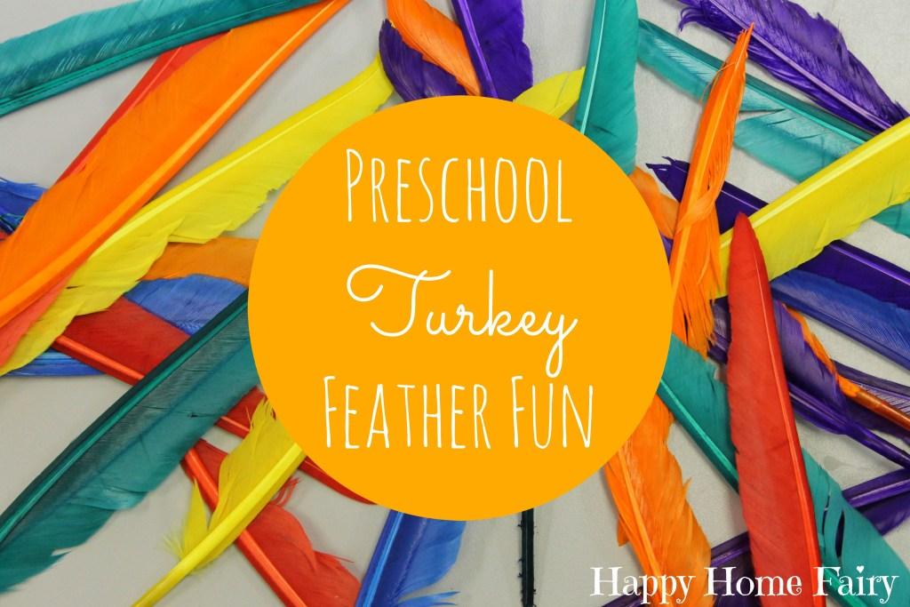 Super Fun Thanksgiving Preschool Ideas using turkey feathers!