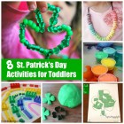 8 Easy and Fun St. Patrick's Day Activities for 2 and 3 year olds. Love this list!