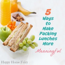 5 Ways to Make Packing Lunches More Meaningful