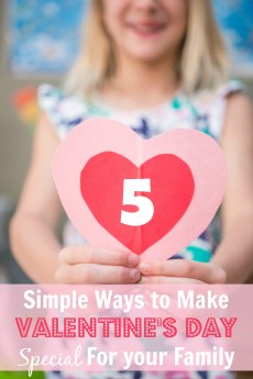 5 Simple Ways To Make Valentine's Day Special for Your Family
