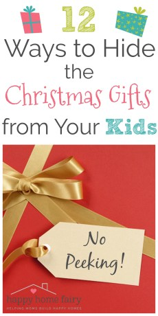 12 WAYS TO HIDE THE CHRISTMAS GIFTS FROM YOUR KIDS!