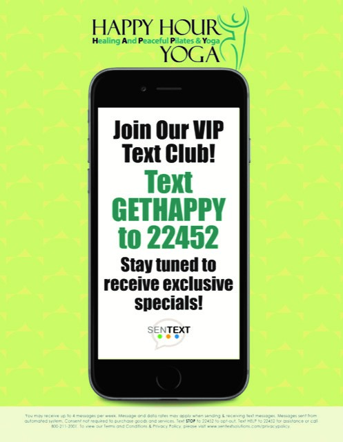 Happy Hour VIP Text Specials sign up for exclusive discounts and advanced notification of events.