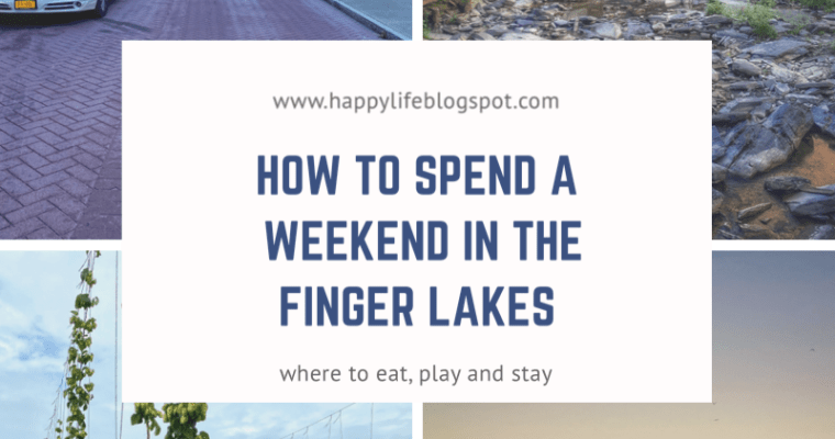 How to Spend a Weekend in the Finger Lakes Part 1
