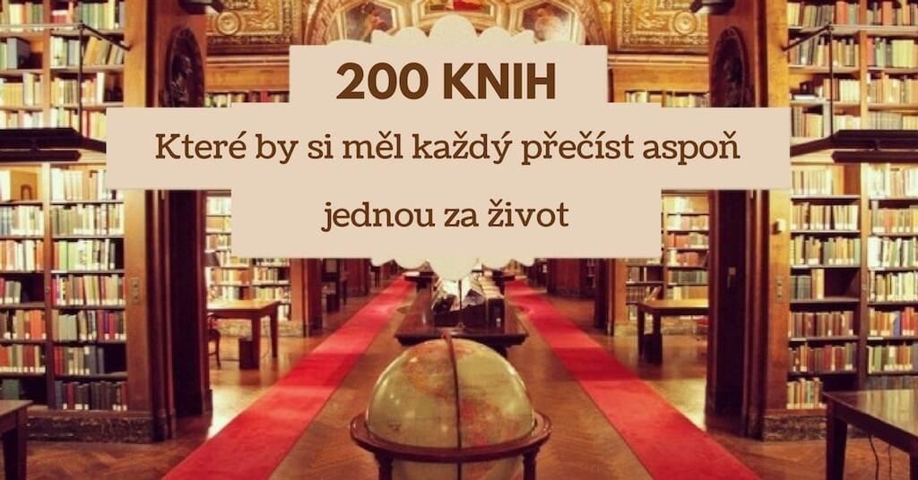 200 nejlepších knih, které byste si měli alespoň jednou za život přečíst