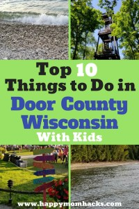 10 Awesome Things to Do in Door County Wisconsin with Kids. Know before you go the best places to visit for hiking, beaches, restaurants, Fish Boils, State parks and more.. Your family will find great things to do in the summer, fall, spring or winter. There is so much to do you'll love it for a long weekend or a full week family vacation. #Doorcounty, #Wisconsin, #familyvacation, #traveltips, #familytrips
