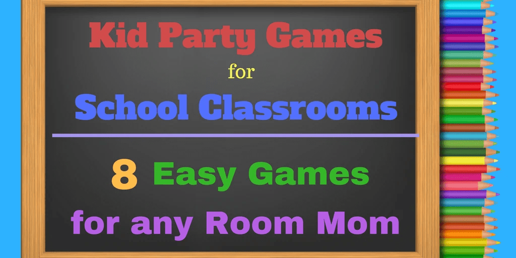 8 Easy Elementary School Party Games Kids and Room Moms will love