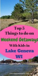 Need a fun weekend getaway? Head to Lake Geneva Wisconsin with the kids? Here are the Top 5 Things to do to make it the best family vacation ever! #Lakegeneva, #familyvacation, #familytrip, #traveltips, #wisconsintravel
