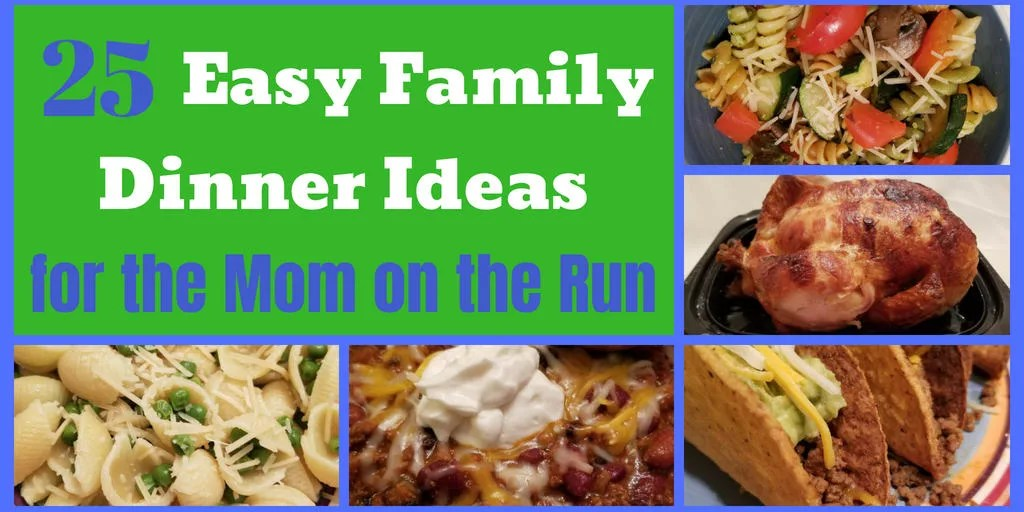 25 Easy Family Dinner Ideas For Quick Weeknight Meals Happy Mom Hacks
