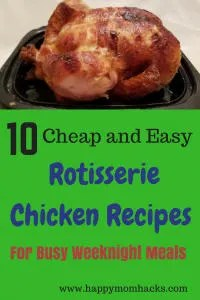 You Bought a Rotisserie Chicken Now What? Turn that leftover Rotisserie Chicken into one of these 10 easy family meals. Learn how to make these quick recipes for your next busy weeknight dinner. Your kids will love them! #familymeal, #rotisseriechicken, #weeknightmeal
