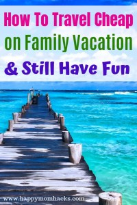 18 Family Vacation on a Budget Ideas. Money saving tips to help you travel cheap on vacation with kids while not missing out on all the fun of vacation. Check out these simple travel hacks today. #familyvacation #traveltips #savingmoney #travelcheap