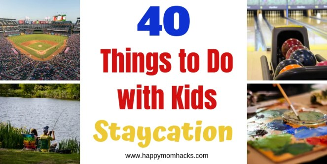 40 Things to do with kids on Staycation. Wondering what to do on a Staycation? We make it easy with fun indoor and outdoor games & activities for families. Plus fun places to go with kids in your own home town. Keep your kids busy and happy with these 40 Staycation Ideas. #kidsactivities #games #staycation #thingstodo #kids