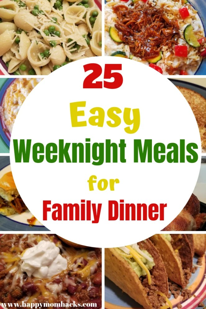 25 Easy Family Dinner Ideas For Quick Weeknight Meals Happy Mom