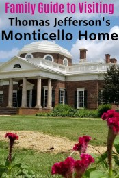 Family Guide to Monticello - Thomas Jefferson's Historic Home in Virginia. Everything you need to know before you go from parking to the best tours to take with kids. Be ready for a fun family day out at this beautiful historic home. #monticello #virginia #travelwithkids #Thomasjefferson