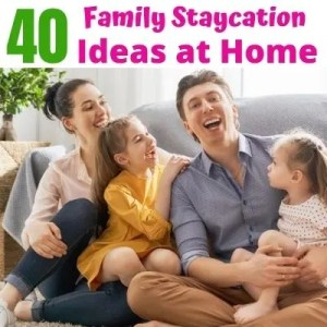 Fun Family Staycation Ideas to plan a mini-vacation at home with kids. 40 Things to do at home and in your community to make it memorable for the whole family. You won't even miss taking a family vacation!