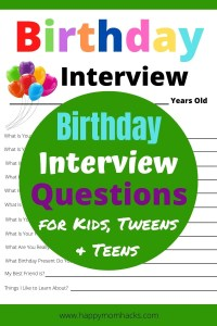 Free Birthday Interview Questions for Kids, Tweens & Teens. Good questions to ask your kids to record their favorite things each birthday. A fun birthday tradition to start today! Print it out and get started. #birthdayquestions #birthdayinterview #kidsbirthdays #birthdaytradtions #tweenbirthdayinterview #teenbirthdayinterview