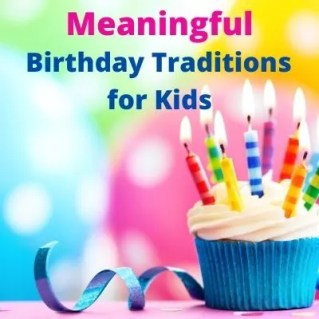 Make Kids birthdays specials with meaningful birthday traditions for families. 20 fun ways to celebrate kids birthdays at home without a party that they'll remember forever. Easy traditions you can start at any age. #birthdaytraditions #kidsbirthdays #meaningfulbirthdays #birthdayideas