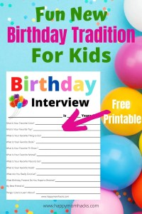 Free Birthday Interview Printable a fun Birthday Tradition for kids. Good questions to ask kids, tweens and teens. Record your child's favorites every year and look back to see how they have grown and changed. #birthdayinterviews #birthdayquestions #birthdaytraditions #kidsbirthdays #tweeninterviews #teeninterviews