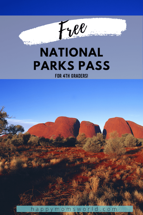Free National Parks Pass for 4th Graders * Happy Mom's World