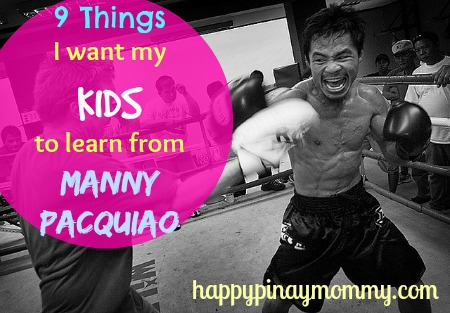 i want my Kids to Learn from Manny Pacquiao