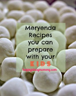 Meryenda Recipes you Can Prepare with your Kids