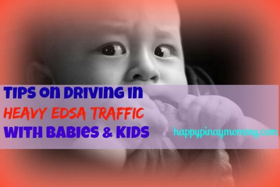 11 Tips on driving in Heavy EDSA traffic with babies and kids
