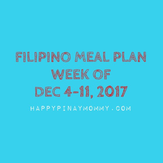 Filipino Weekly Meal Plan for December 4 to 11, 2017