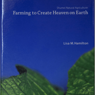 Farming to Create Heaven on Earth