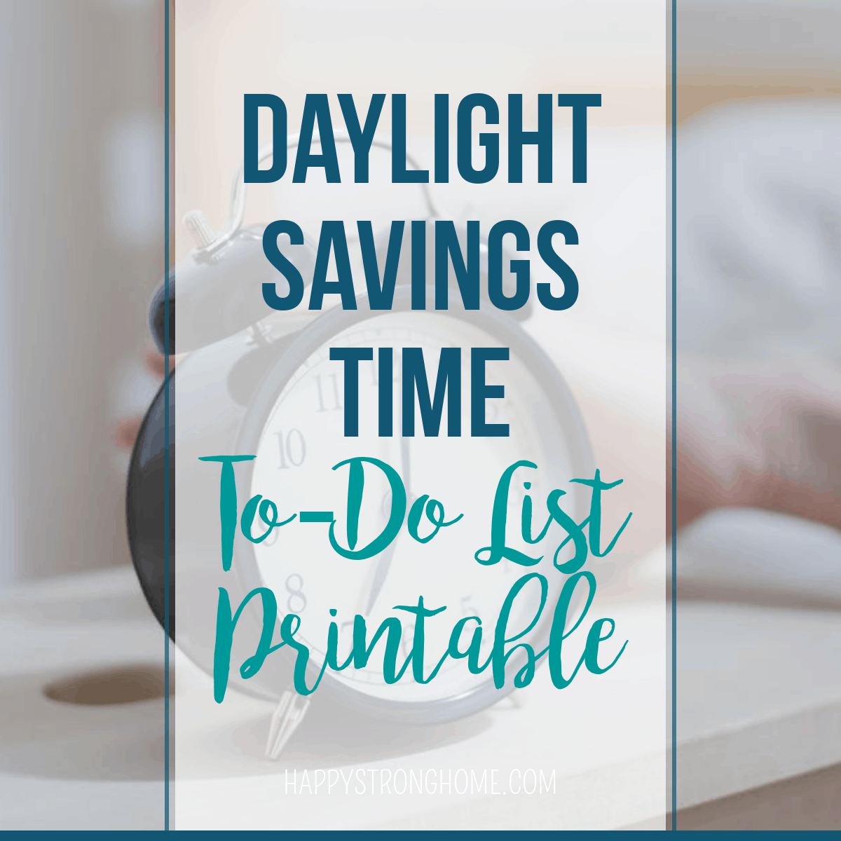 Daylight Savings Time To Do List Free Printable