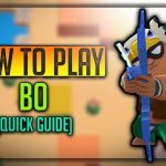 Bo Brawl Star Complete Guide, Tips, Wiki & Strategies Latest!