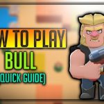 Bull Brawl Star Complete Guide, Tips, Wiki & Strategies Latest!