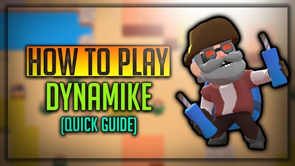 Dynamike Brawl Star Complete Guide, Tips, Wiki & Strategies Latest!