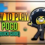 Poco Brawl Star Complete Guide, Tips, Wiki & Strategies Latest!