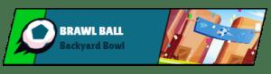 Brawl Ball Backyard Bowl